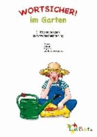 """Wortsicher! """"Im Garten"""" - Kopiervorlagen - 31 Kopiervorlagen zum Wortschatztraining."""