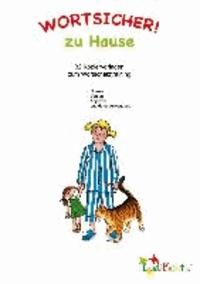Wortsicher! Zu Hause - Kopiervorlagen - 31 Kopiervorlagen zum Wortschatztraining.