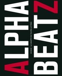 Alphabeatz - Le graffiti en toutes lettres.pdf