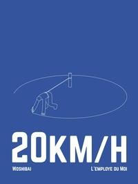 Woshibai - 20km/h.