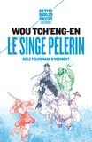 Wou Tch'eng-En - Le singe pélerin ou le pélerinage d'Occident - Si-yeou-ki.
