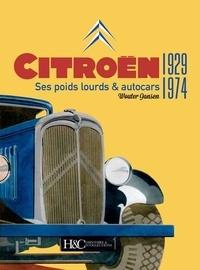 Wouter Jansen - Citroën - Ses poids lourds & autocars 1929-1974.