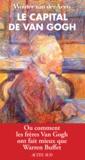 Wouter Van der Veen - Le capital de Van Gogh - Ou comment les frères Van Gogh ont fait mieux que Warren Buffet.