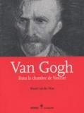 Wouter Van der Veen - Van Gogh - Dans la chambre de Vincent.