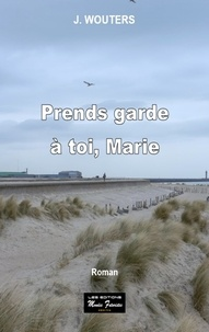 Wouters J - Prends garde a toi, marie.