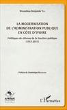 Wozanhou Benjamin Yeo - La modernisation de l'administration publique en Côte d'Ivoire - Politiques de réforme de la fonction publique (1957-2015).