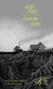 Wright Morris - Chant des plaines.
