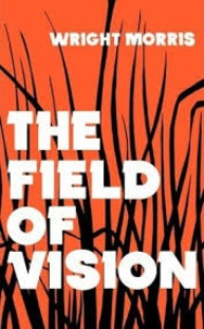 Wright Morris - The Field of Vision.