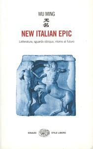 Wu Ming 1 - New Italian Epic - Letteratura, sguardo obliquo, ritorno al futuro.
