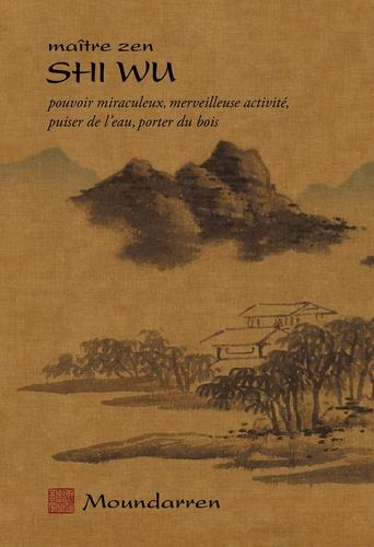Wu Shi - Pouvoir miraculeux, merveilleuse activité, puiser de l'eau, porter du bois.