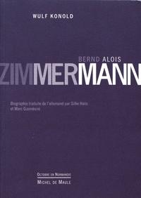 Wulf Konold - Bernd Alois Zimmermann.