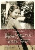 Wundertütenkind - Eine glückliche Kindheit auf dem Lande.