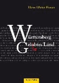 Württemberg - Gelobtes Land.
