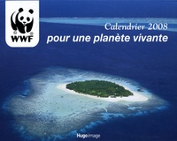 WWF - Calendrier 2008 pour une planète vivante.