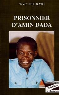 Wycliffe Kato - Prisonnier d'amin dada.