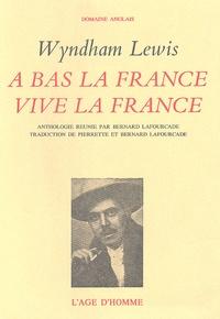 Wyndham Lewis - A bas la France - Vive la France.