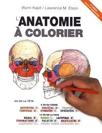 Wynn Kapit et Lawrence-M Elson - L'anatomie à colorier.