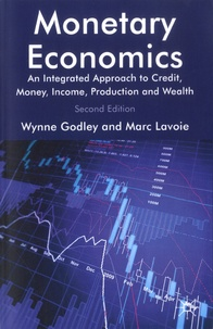 Wynne Godley et Marc Lavoie - Monetary Economics - An Integrated Approach to Credit, Money, Income, Production and Wealth.