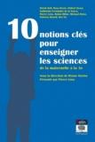 Wynne Harlen - 10 notions-clés pour enseigner les sciences - De la maternelle à la 3e.