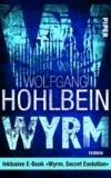 "Wyrm 01 - Roman - inklusive E-Book ""Wyrm Band 02. Secret Evolution""."