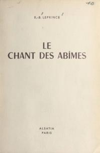 X.-B. Leprince et Pierre Joubert - Le chant des abîmes.