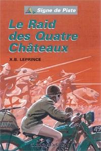 X-B Leprince - Le Raid des Quatre Châteaux.
