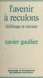 X Gaullier - L'Avenir à reculons - Chômage et retraite.