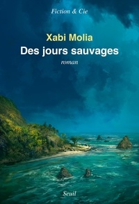 Xabi Molia - Des jours sauvages.
