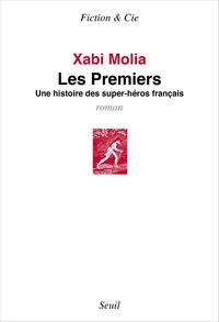 Xabi Molia - Les Premiers. Une histoire de super-héros français.