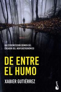 Xabier Gutiérrez - De entre el humo.
