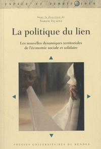 Xabier Itçaina - La politique du lien - Les nouvelles dynamiques territoriales de l'économie sociale et solidaire.