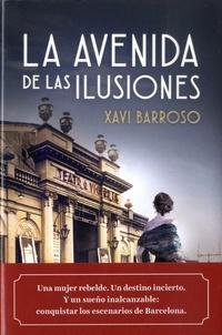 Xavi Barroso - La avenida de las ilusiones.