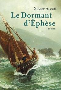 Xavier Accart - Le dormant d'Ephèse.