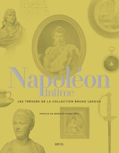 Xavier Aiolfi et Jacques-Olivier Boudon - Napoléon intime - Les trésors de la collection Bruno Ledoux.