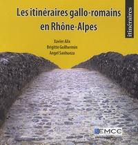 Xavier Alix et Brigitte Guilhermin - Les itinéraires gallo-romains en Rhône-Alpes.