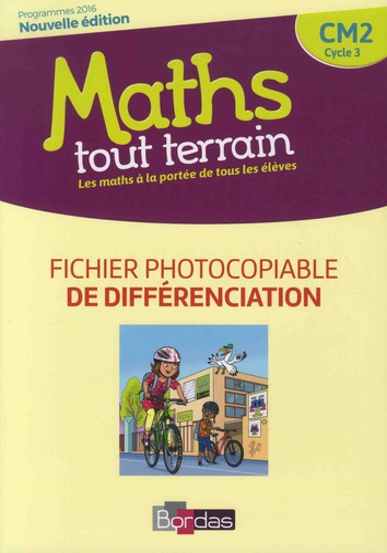 Xavier Amouyal et Jacques Brun - Maths tout terrain CM2 - Fichier photocopiable de différenciation.