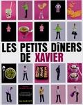 Xavier Anthony-Btesh - Les petits dîners de Xavier.