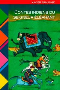 Xavier Armange - Contes indiens du seigneur éléphant.