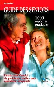 Xavier Armange et Zoé Bosquet - Guide des seniors - 1000 réponses pratiques.