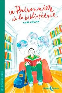 Xavier Armange - Le Prisonnier de la bibliothèque.
