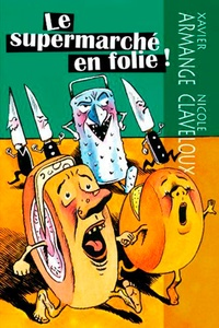 Xavier Armange - Le supermarché en folie.