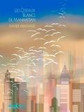 Xavier Armange - Les oiseaux blancs de Manhattan.