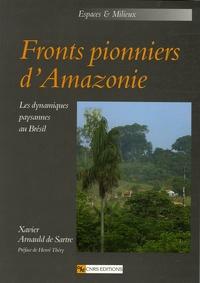 Xavier Arnauld de Sartre - Fronts pionniers d'Amazonie - Les dynamiques paysannes au Brésil.