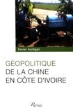 Xavier Aurégan - Géopolitique de la Chine en Côte d'Ivoire.