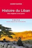 Xavier Baron - Histoire du Liban - Des origines à nos jours.