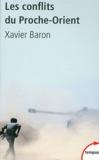 Xavier Baron - Les conflits du Proche-Orient.
