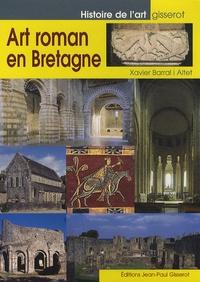 Xavier Barral i Altet - Art roman en Bretagne.