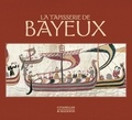 Xavier Barral i Altet et David Bates - La tapisserie de Bayeux.