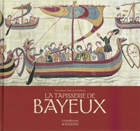 Xavier Barral i Altet et David Bates - La tapisserie de Bayeux - Commentaires.