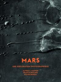 Xavier Barral et Francis Rocard - Mars - Une exploration photographique.